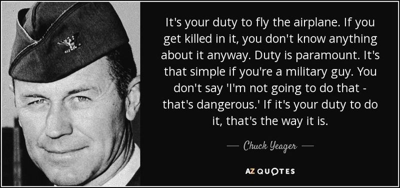 quote-it-s-your-duty-to-fly-the-airplane-if-you-get-killed-in-it-you-don-t-know-anything-about-chuck-yeager-154-70-74.jpg